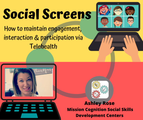 Flyer for Social Screens: how to maintain engagement, interaction & participation during telehealth social skills instruction (Online Webinar)